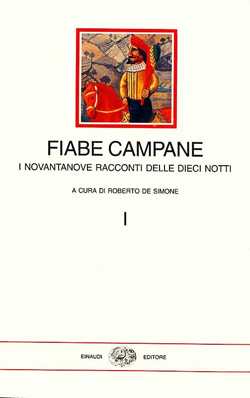 Fiabe Campane, 1994 a cura di Roberto De Simone 22 tavole fuoritesto di Gennaro Vallifuoco edizioni Einaudi Torino copertina I° volume
