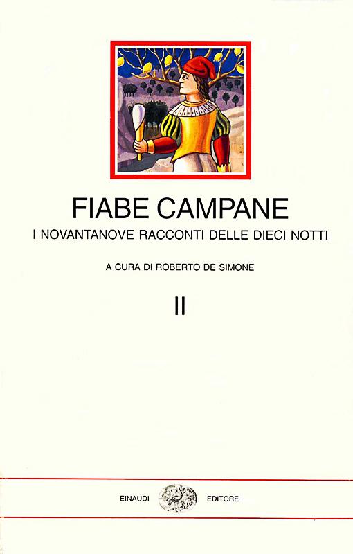 Fiabe Campane, 1994 a cura di Roberto De Simone 22 tavole fuoritesto di Gennaro Vallifuoco edizioni Einaudi Torino copertina II° volume