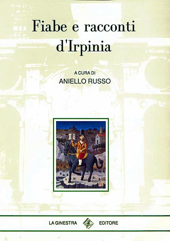 Fiabe e racconti d'Irpinia, 1995 di Aniello Russo edizioni La Ginestra Avellino copertina del volume