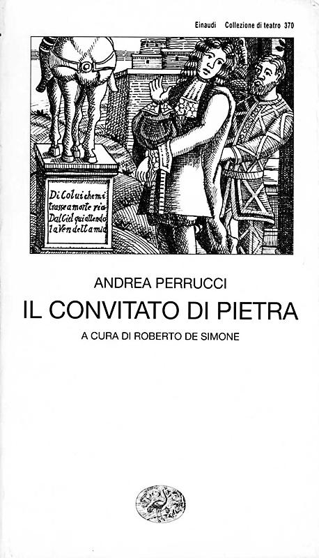 Il convitato di pietra, 1996, di Andrea Perrucci a cura di Roberto De Simone, edizioni Einaudi, Torino. Copertina del volume
