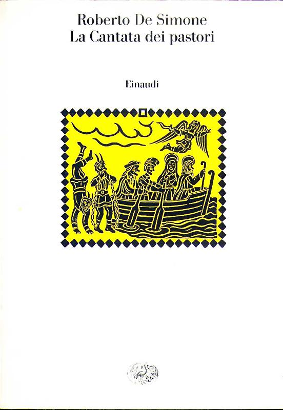 La cantata dei pastori, 2000, di Roberto De Simone, edizioni Einaudi, Torino, 30 illustrazioni di Gennaro Vallifuoco. Copertina del volume