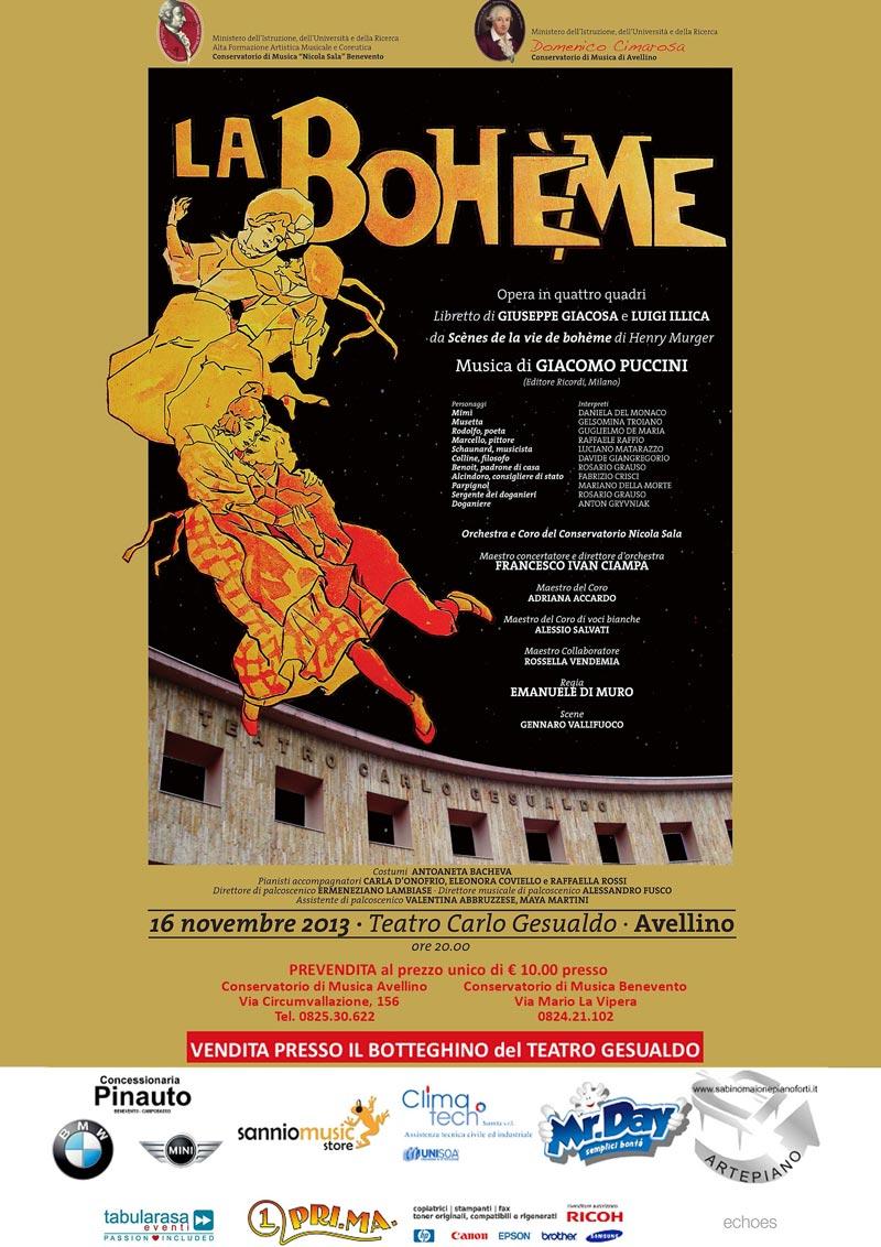 La bohème è un'opera lirica in quattro quadri di Giacomo Puccini, su libretto di Giuseppe Giacosa e Luigi Illica.